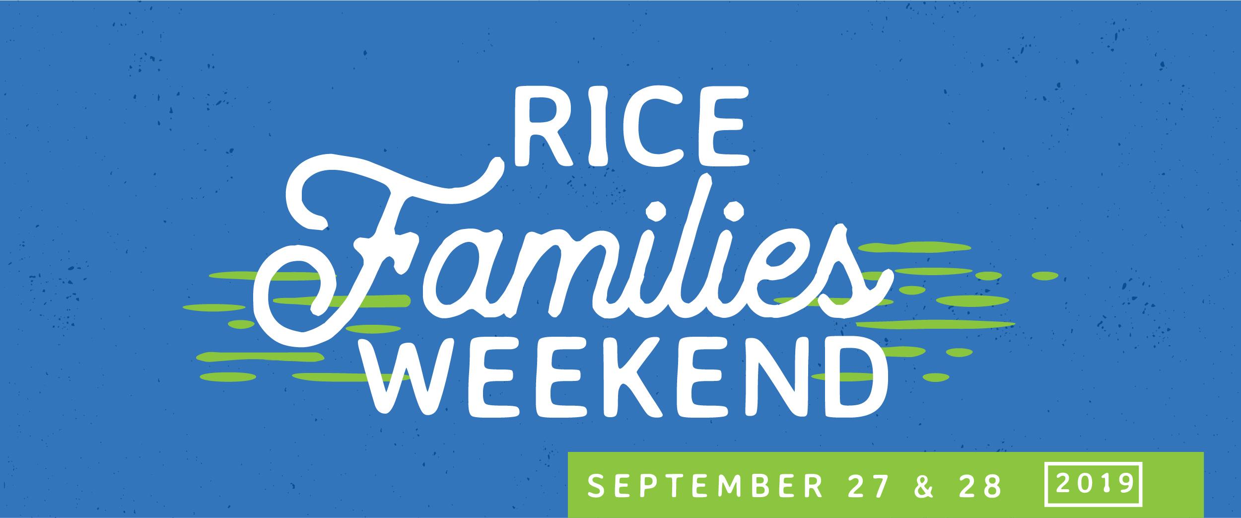Rice Families Weekend September 27 & 28